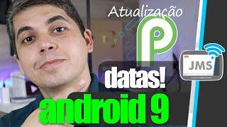 Quando seu CELULAR será Atualizado para o Android 9 Pie - CanalJMS