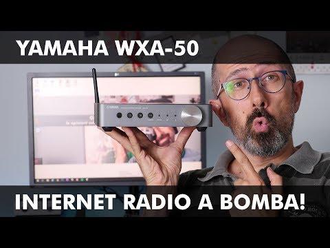 YAMAHA WXA-50: INTERNET RADIO A BOMBA!