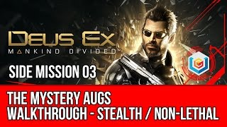 Deus Ex Mankind Divided Walkthrough Side Mission 03 - The Mystery Augs (Stealth Pacifist)