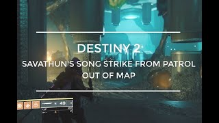 Destiny 2 Savathun's Song Strike From Patrol Out Of Map