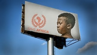 Let's save Africa! - Gone wrong