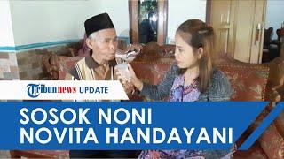 Sosok Noni, Gadis 17 Tahun yang Dinikahi Kakek 78 Tahun Pernah Alami Putus Nyambung dalam Hubungan