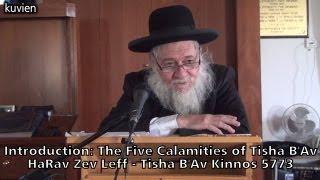 preview picture of video 'Introduction: The Five Calamities of Tisha B'Av - HaRav Zev Leff - Kinnos Tisha B'Av 5773 [HD]'