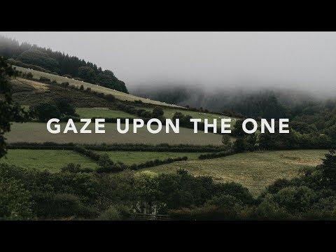 Gaze Upon The One