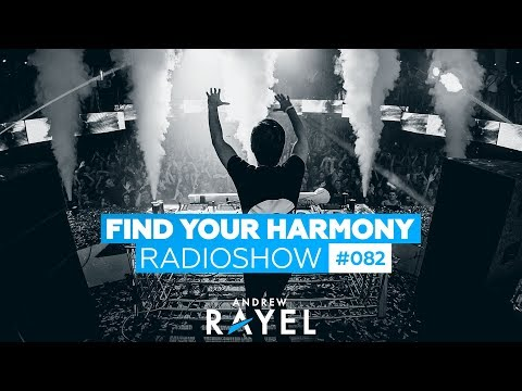 Andrew Rayel - Find Your Harmony Radioshow #082