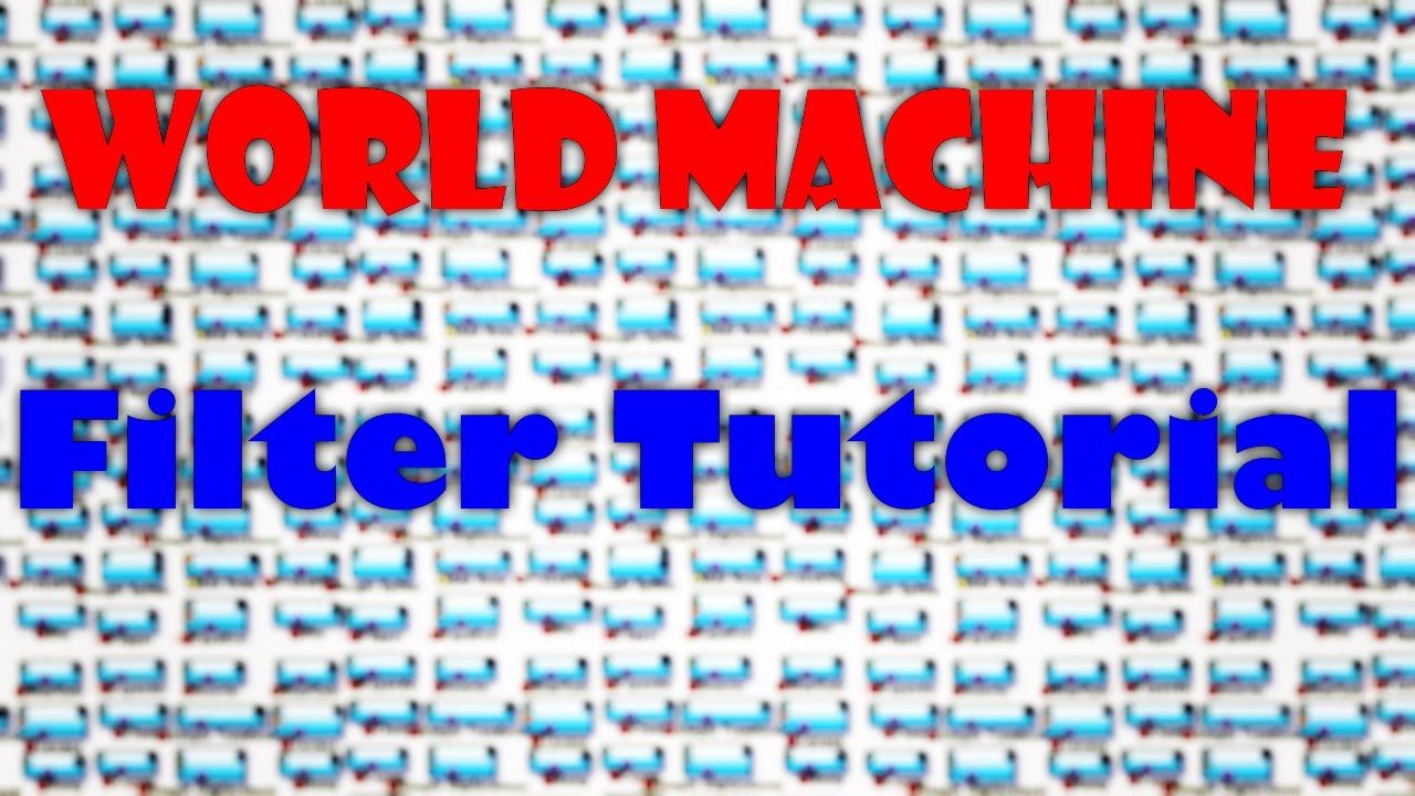World Machine Tutorial - Filters!