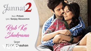 Rab Ka Shukrana Audio Song - Jannat 2|Emraan Hashmi