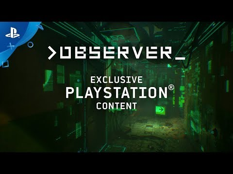 observer_ - Exclusive PlayStation Content   PS4