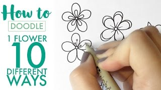 HOW TO DOODLE: 1 Flower, 10 Different Ways - EASY (real Time/no Speed Up)
