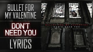 Don T Need You Bullet For My Valentine
