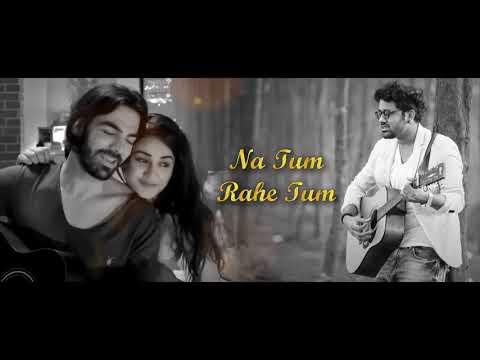 Download Na Tum Rahe Tum Spotlight 2 Rahul Jain Harish