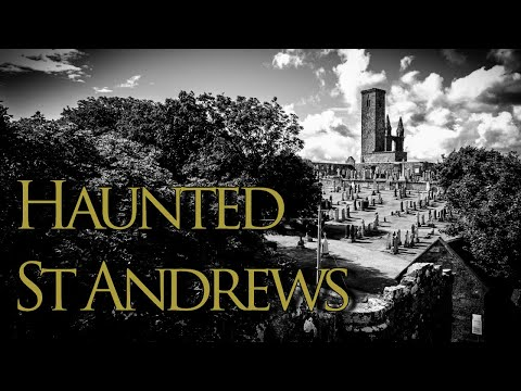 Haunted St Andrews: Search For Archbishop Sharp