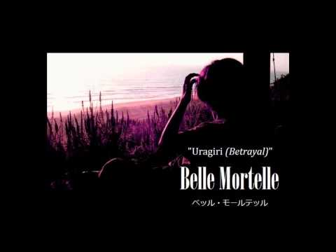 "Belle Mortelle ベッル・モールテッル ~ ""Uragiri (Betrayal)"" Instrumental"