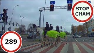 Stop Cham #289 - Niebezpieczne i chamskie sytuacje na drogach