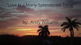 Love Is a Many-Splendored Thing  (w/lyrics)  ~  Andy Williams