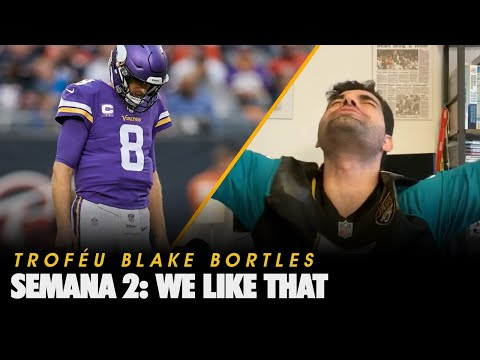 TROFÉU BLAKE BORTLES WK 2: WE LIKE THAT