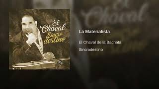 La Materialista - El Chaval  (Video)