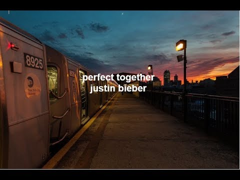 Justin Bieber - Perfect Together (Unreleased) (Lyrics)
