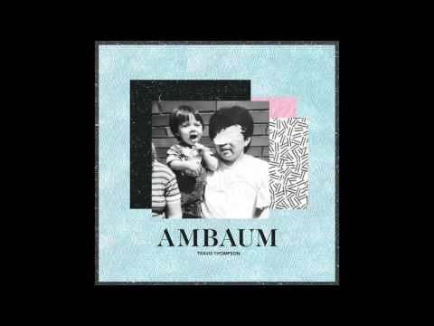 Travis Thompson - Ambaum (Full Mixtape)