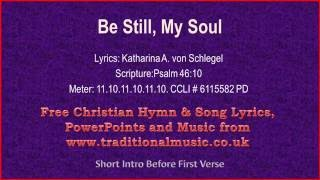 Be Still My Soul, the Lord is on thy side(strings spic) - Hymn Lyrics & Music