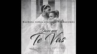 Karol G, Anuel AA   Dices Que Te Vas [Bachata Remix] Dj Jeremie