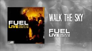 Fuel - Walk The Sky (Live)