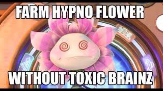 How to Farm Hypno Flower without Toxic Brainz