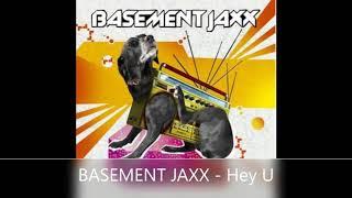 BASEMENT JAXX   Hey U