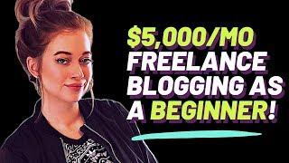FREELANCE BLOGGING: Wanna make $5K/mo writing blog posts? HERE'S HOW.