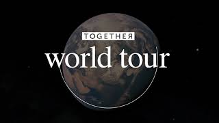 Together World Tour: Coming Soon!