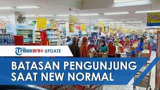 Memasuki New Normal, Pengunjung Pasar dan Toko Swalayan Dibatasi Maksimal 40 Persen