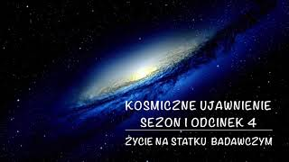 Kosmiczne Ujawnienie, Sezon 1, Odcinek 4, Życie na Statku Badawczym