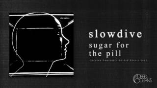 Slowdive - Sugar For the Pill (Avalon Emerson's Gilded Escalation)