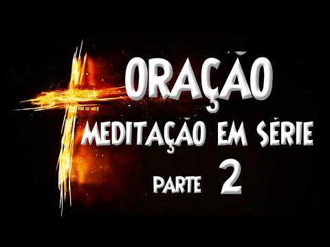 ORAO - MEDITAO EM SRIE PARTE 2 - O PODER DA ORAO - ORAO DIARIA - VERSICULO - ORAO DO DIA