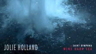 "Jolie Holland - ""Saint Dymphna"" (Full Album Stream)"