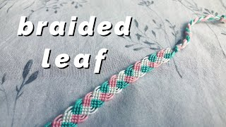 Braided Leaf Bracelet Tutorial! (beginner)