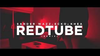 RedTube Remix - Sander Wazz X ECKO X Khea [Official ⚡️ Video]