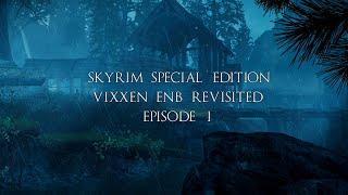 Skyrim SE - VIXXEN ENB Revisited Episode I