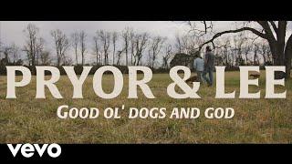 Pryor & Lee Good Ol' Dogs And God