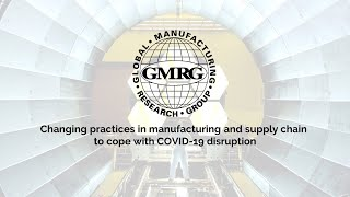 Changing practices in manufacturing and supply chain to cope with COVID-19 disruption