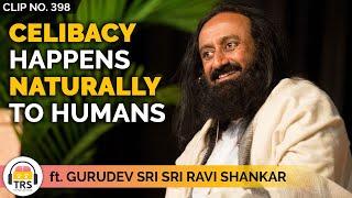 """Celibacy Happens Naturally To Humans"", @Gurudev Sri Sri Ravi Shankar   TheRanveerShow Clips"