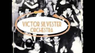 Victor Silvester & His Ballroom Orchestra - I'll Be With You In Apple Blossom Time