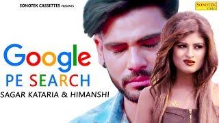 Google Pe Search | Sagar Kataria, Himanshi Goswami | New Most Popular Haryanvi Songs Haryanavi 2019
