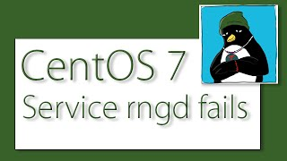 The rngd service does not start in CentOS 7