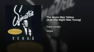 The Moon Was Yellow (And The Night Was Young)