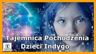 Tajemnica Pochodzenia Dzieci Indygo