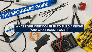 FPV Beginners Guide: What Equipment do I need to Build a Drone and How Much Does it Cost?