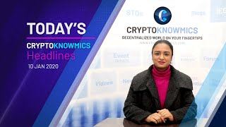 cryptoknowmics-daily-dose-of-crypto-updates-10-jan-2020