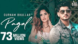 Pagal | (Full HD) | Gurnam Bhullar | G Guri | Baljit Singh Deo | New Punjabi Songs 2019 | Latest Punjabi Songs 2019 | Jass Records      Subscribe To Our Channel https://www.youtube.com/user/officialjassrecords  Like, Share & Comment :  Itunes | https://music.apple.com/in/album/pagal-single/1480097870 Amazon | https://music.amazon.in/search/Pagal+Gurnam+Bhullar  Kkbox | http://www.kkbox.com/tw/en/song/6xa00U2LX64idEyWidEyW0XL-index.html  Spotify | https://open.spotify.com/album/7viYMHfJHsXWE25G0u4lZq  Google Play | https://play.google.com/store/music/album?id=Bug52rdqiucaduwpoelbegnrk2m&tid=song-Ttgiwn4tan7dmmuqvacsm2x2zhy  Jio Saavn | https://www.jiosaavn.com/song/pagal/EQMSSR9,Bgs  Gaana | https://gaana.com/album/pagal-punjabi-1-2  Wynk | https://wynk.in/music/song/pagal/pc_INJ221902321  Song Credits:  Title |  Pagal  Singer | Gurnam Bhullar https://instagram.com/gurnambhullarofficial?igshid=xbs0txyldwi9 https://www.facebook.com/gurnambhullarofficial/  Music | G Guri  Lyrics | Singh Jeet  Online Promotions | KixTix Media  Producer | Jagjit Pal Singh  Presentation | Jasvir Pal Singh https://www.facebook.com/jasvirpaljassrecords/ https://www.instagram.com/jasvirpal_jassrecords/?hl=en  Mix & Master | Sameer Charegaonkar  Facebook Promotion | Gold Media  Video | Baljit Singh Deo https://www.facebook.com/deoStudios/  Publicity Design | Impressive Design Studio  Spl.Thanks | Gurinder Singh , Vipen Joshi , Mani Machhiwara , Atul Thakur , Lovepreet Attapuria  Label | Jass Records  Dialertone Codes :  1 ( Jis Tu Meri Hove Gai )  Airtel subscribers Dial 5432117216211 Vodafone subscribers Dial 537 111598217 Idea subscribers Direct   Dial 56789 11598217 BSNL (South/East) subscribers sms BT (space)111598217 to 56700  2 ( Teri Ganni )  Airtel subscribers Dial 5432117216257 Vodafone subscribers Dial 537 11598216 Idea subscribers Direct   Dial 56789 11598216 BSNL (South/East) subscribers sms BT (space)11598216 to 56700  3 ( Pagal Na Ho Java )  Airtel subscribers Dial 5432117216244 Vodafone subscribers Dial 537 11598215 Idea subscribers Direct   Dial 56789 11598215 BSNL (South/East) subscribers sms BT (space)11598215 to 56700  facebook - http://www.Facebook.Com/Officialjassrecords  instagram :- https://www.instagram.com/jassrecord/  twitter :- https://twitter.com/jassrecords1  (This Song Is Subject To Copyright of Jass Records)