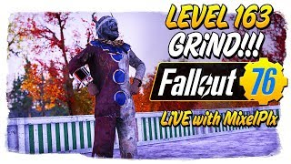 Level 163 Grind CONTINUES /w MixelPlx - Short & Sweet Stream!! - Fallout 76 LIVE🔴